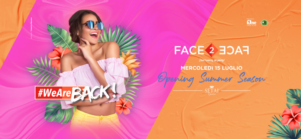 MERCOLEDÌ 15/07 FACE2FACE OPENING PARTY